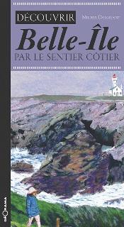 DÉCOUVRIR BELLE-ÎLE PAR LE SENTIER CÔTIER